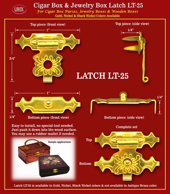 The LT-25 latches come with prongs for easy to install. They are compact size and light weight. They are designed for card board box, paper box, wooden boxes, cigar box purses or jewelry boxes.